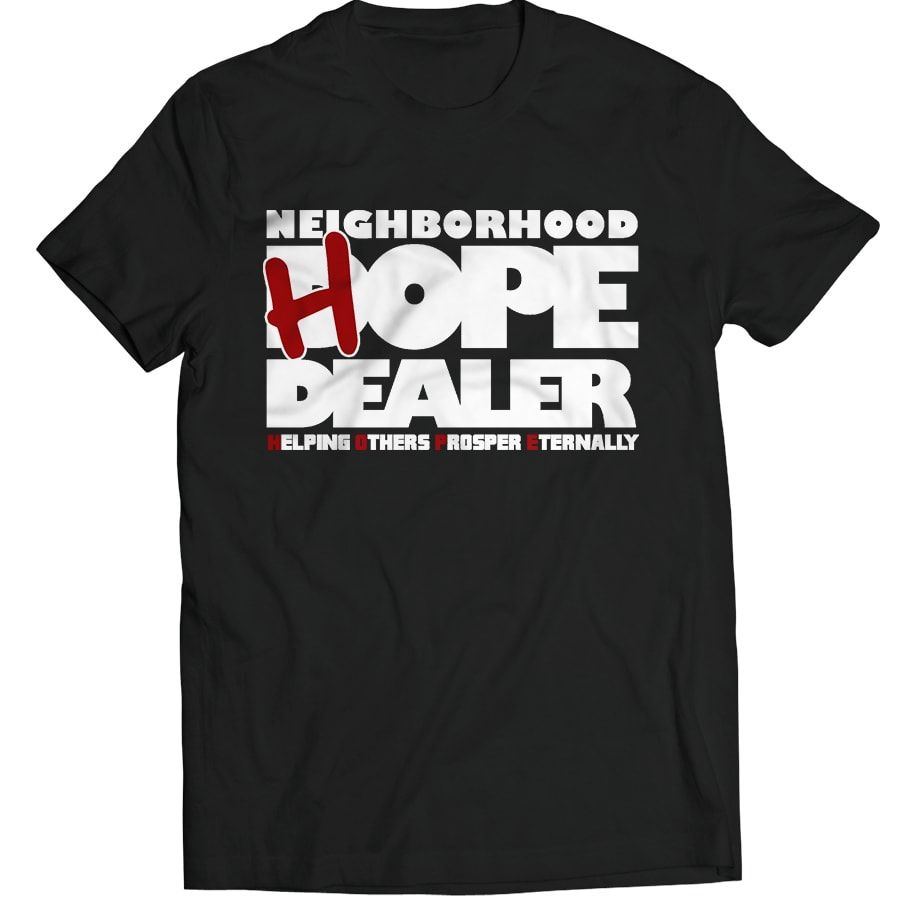 Hope Dealer T Shirt Neighborhood Hope Dealer