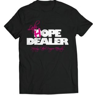 Lady HOPE Dealer T-Shirt